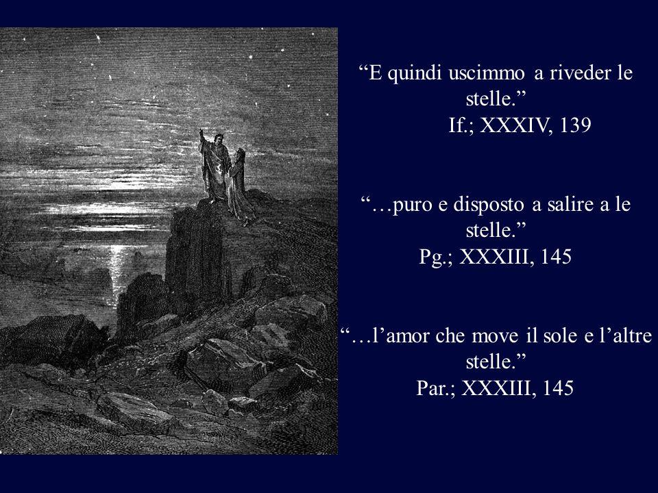 E quindi uscimmo a riveder le stelle. If.; XXXIV, 139