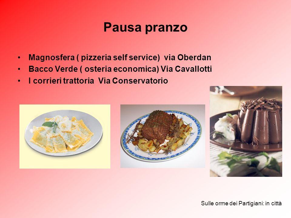 Pausa pranzo Magnosfera ( pizzeria self service) via Oberdan