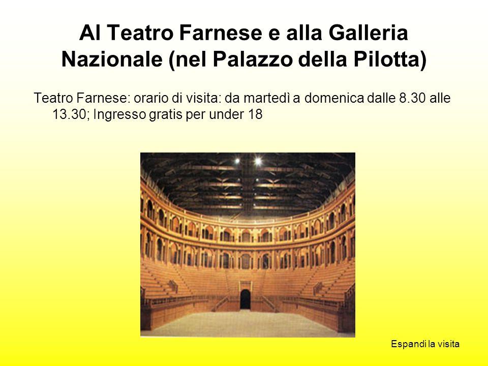 Al Teatro Farnese e alla Galleria Nazionale (nel Palazzo della Pilotta)
