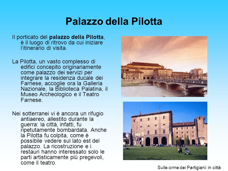 Palazzo della Pilotta Il porticato del palazzo della Pilotta, è il luogo di ritrovo da cui iniziare l'itinerario di visita.
