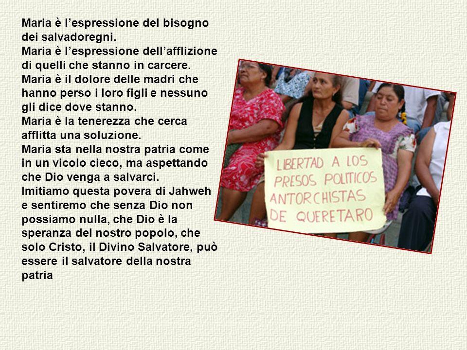 Maria è l'espressione del bisogno dei salvadoregni.