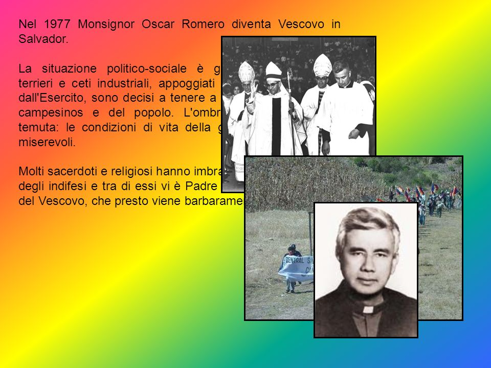 Nel 1977 Monsignor Oscar Romero diventa Vescovo in Salvador.