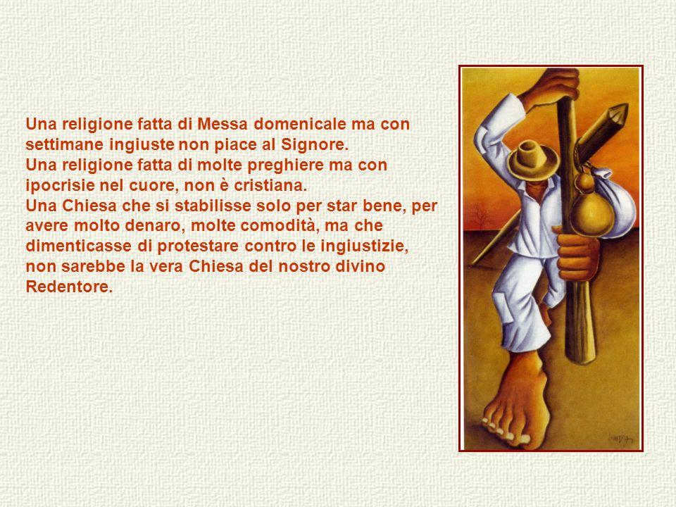 Una religione fatta di Messa domenicale ma con settimane ingiuste non piace al Signore.