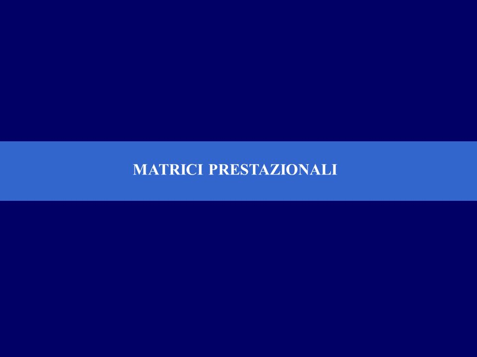 MATRICI PRESTAZIONALI