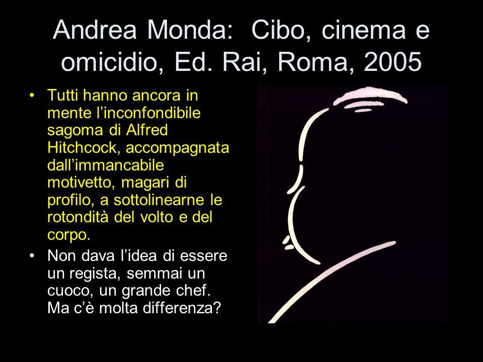 Andrea Monda: Cibo, cinema e omicidio, Ed. Rai, Roma, 2005