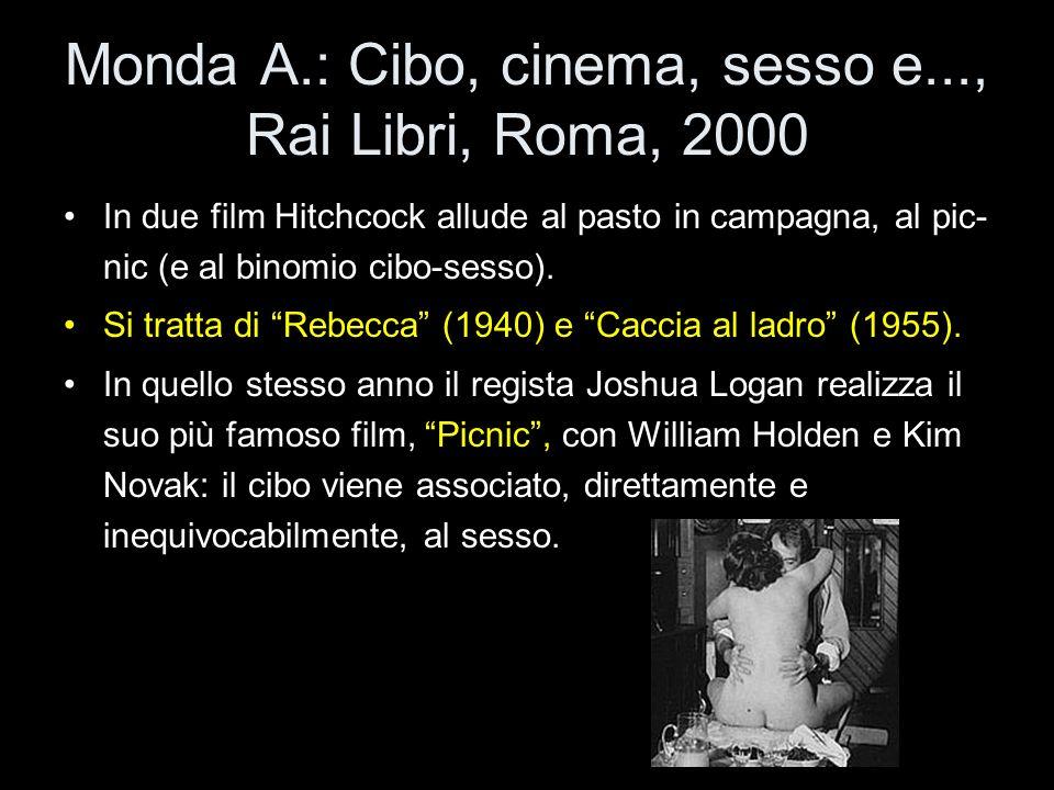 Monda A.: Cibo, cinema, sesso e..., Rai Libri, Roma, 2000