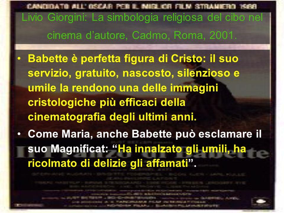 Livio Giorgini: La simbologia religiosa del cibo nel cinema d'autore, Cadmo, Roma, 2001.