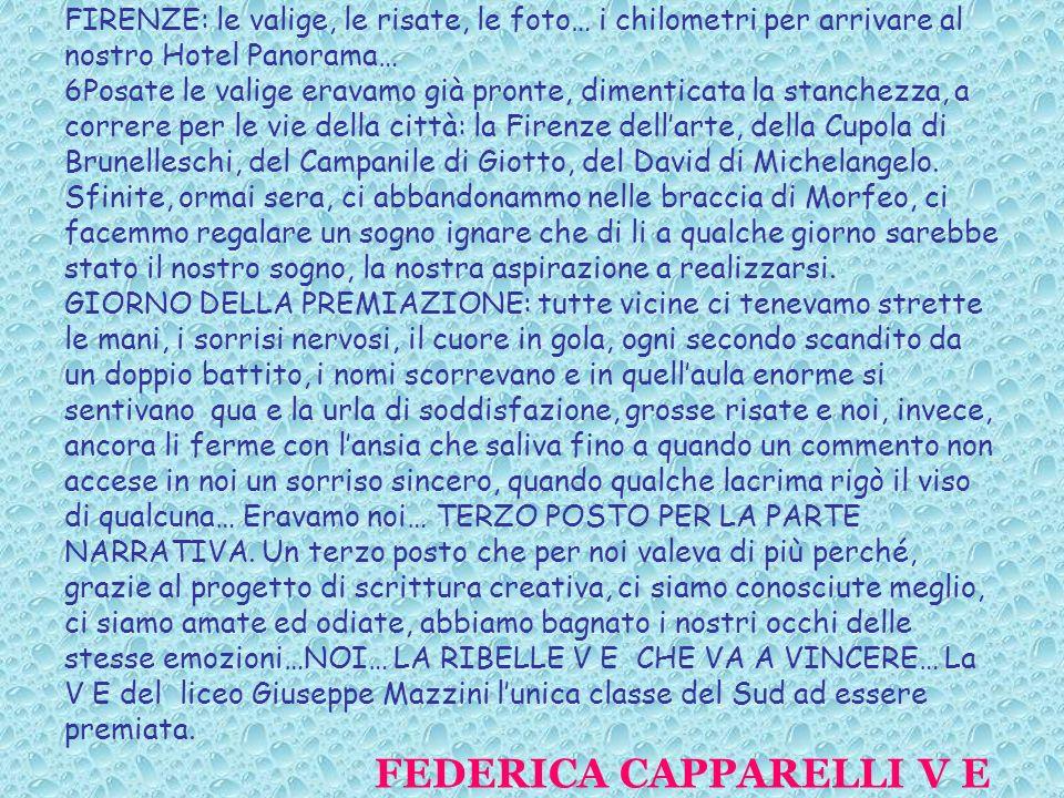FIRENZE: le valige, le risate, le foto… i chilometri per arrivare al nostro Hotel Panorama… 6Posate le valige eravamo già pronte, dimenticata la stanchezza, a correre per le vie della città: la Firenze dell'arte, della Cupola di Brunelleschi, del Campanile di Giotto, del David di Michelangelo.
