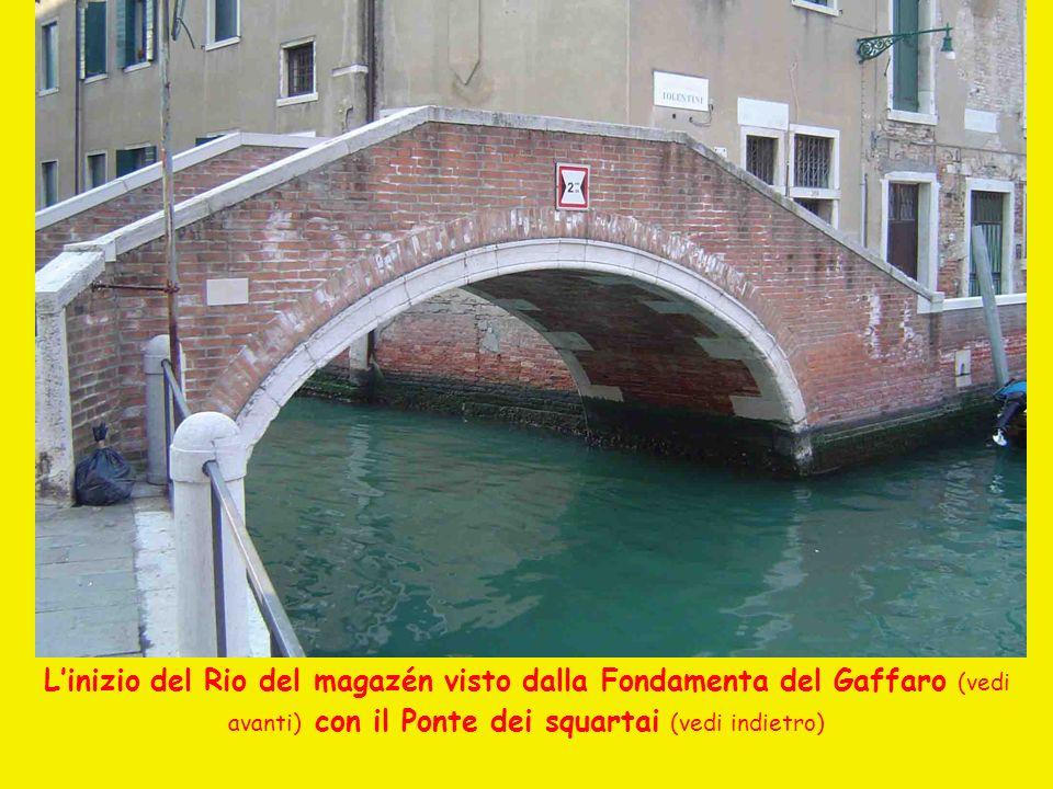 L'inizio del Rio del magazén visto dalla Fondamenta del Gaffaro (vedi avanti) con il Ponte dei squartai (vedi indietro)