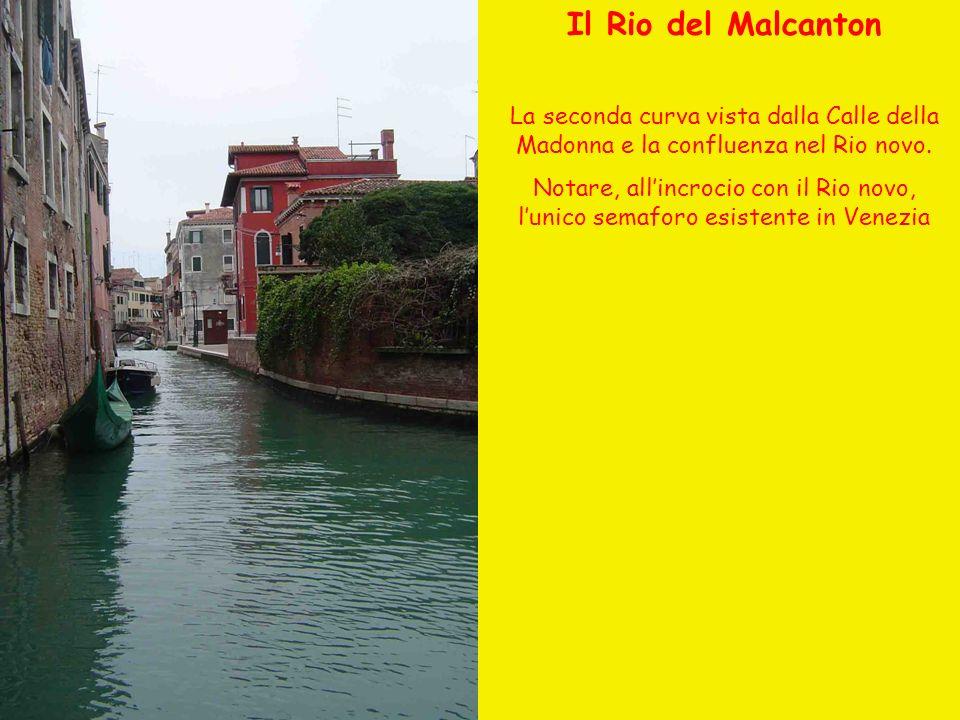 Il Rio del Malcanton La seconda curva vista dalla Calle della Madonna e la confluenza nel Rio novo.