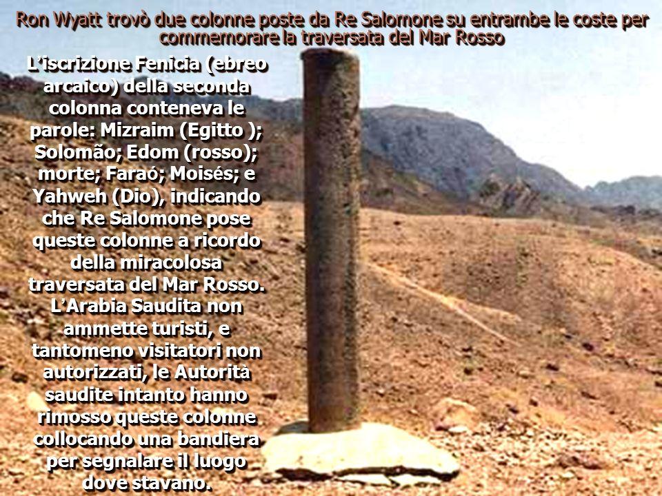 Ron Wyatt trovò due colonne poste da Re Salomone su entrambe le coste per commemorare la traversata del Mar Rosso