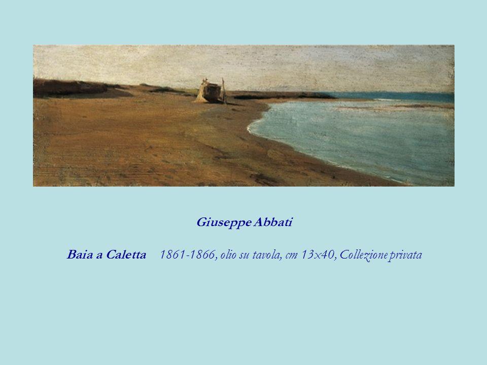 Baia a Caletta 1861-1866, olio su tavola, cm 13x40, Collezione privata