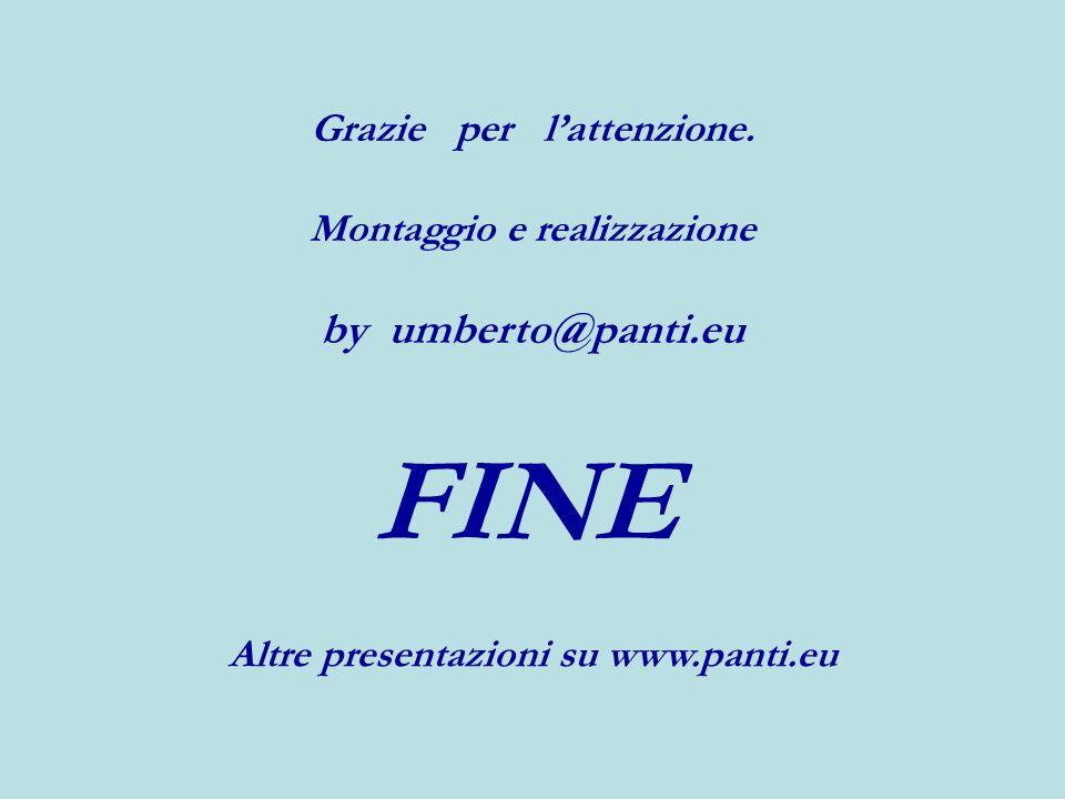 FINE by umberto@panti.eu Grazie per l'attenzione.