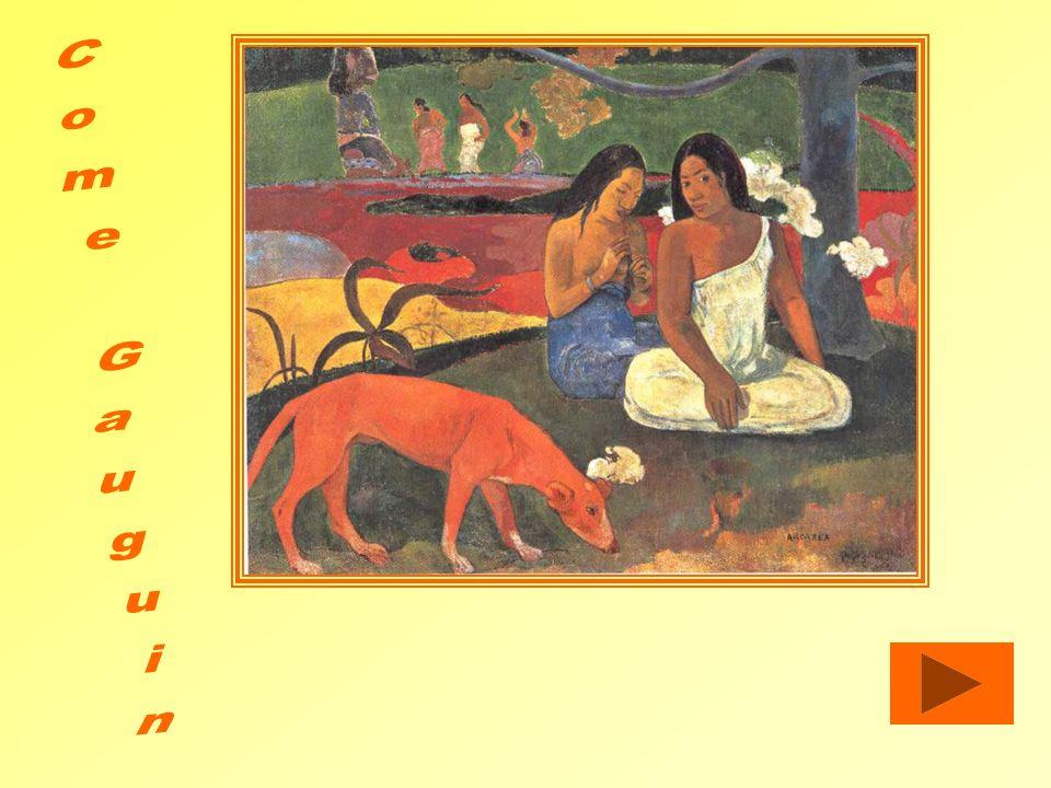 Come Gauguin