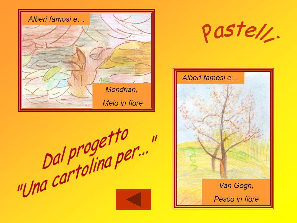 Pastelli Dal progetto Una cartolina per... Alberi famosi e…