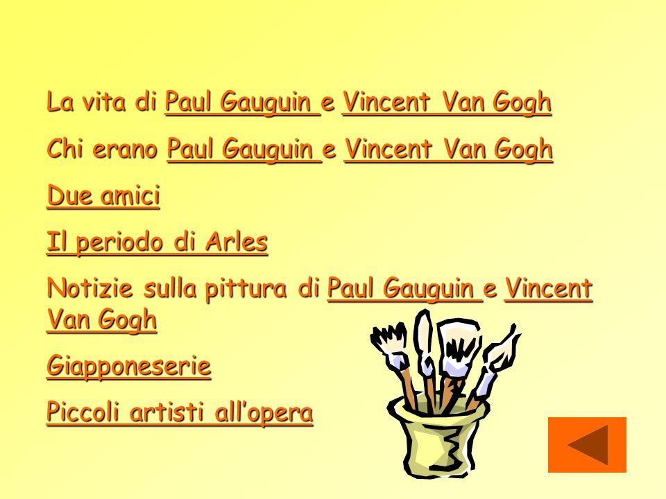 La vita di Paul Gauguin e Vincent Van Gogh