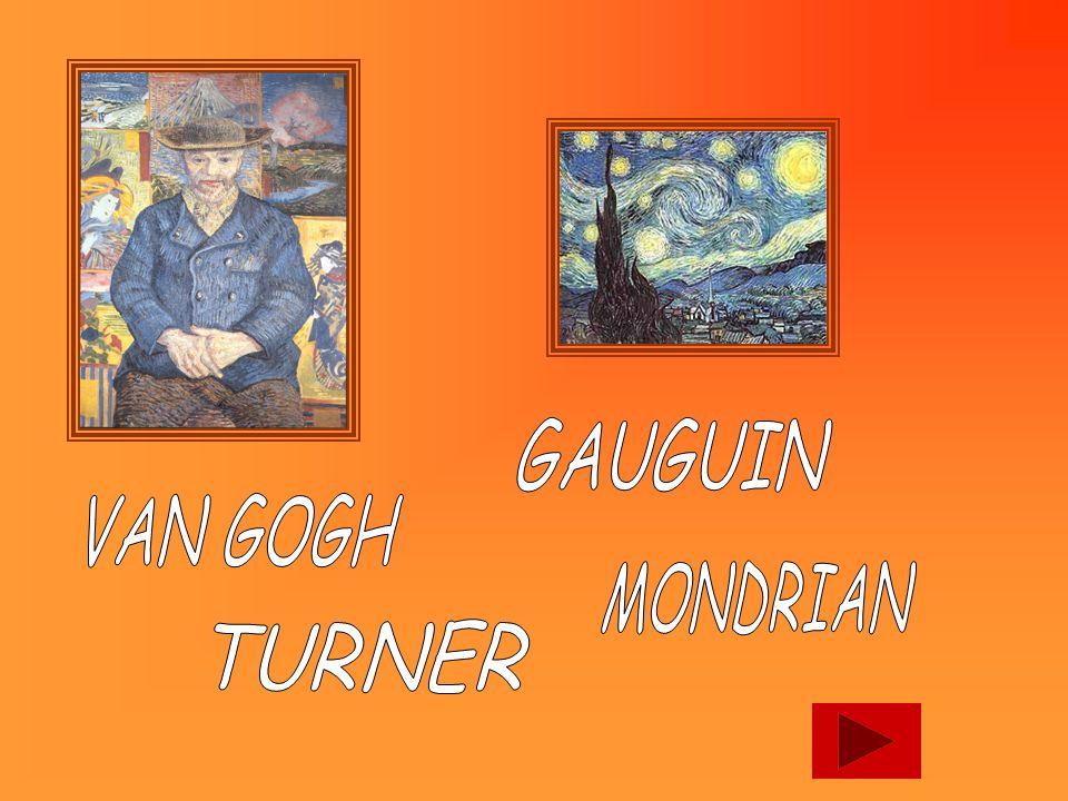 GAUGUIN VAN GOGH MONDRIAN TURNER
