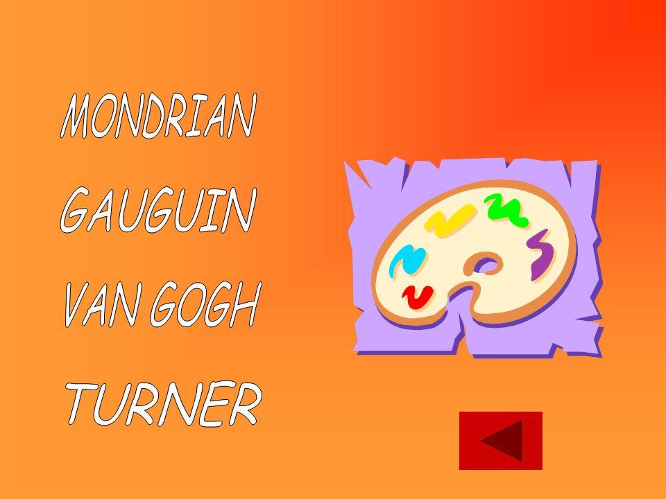 MONDRIAN GAUGUIN VAN GOGH TURNER