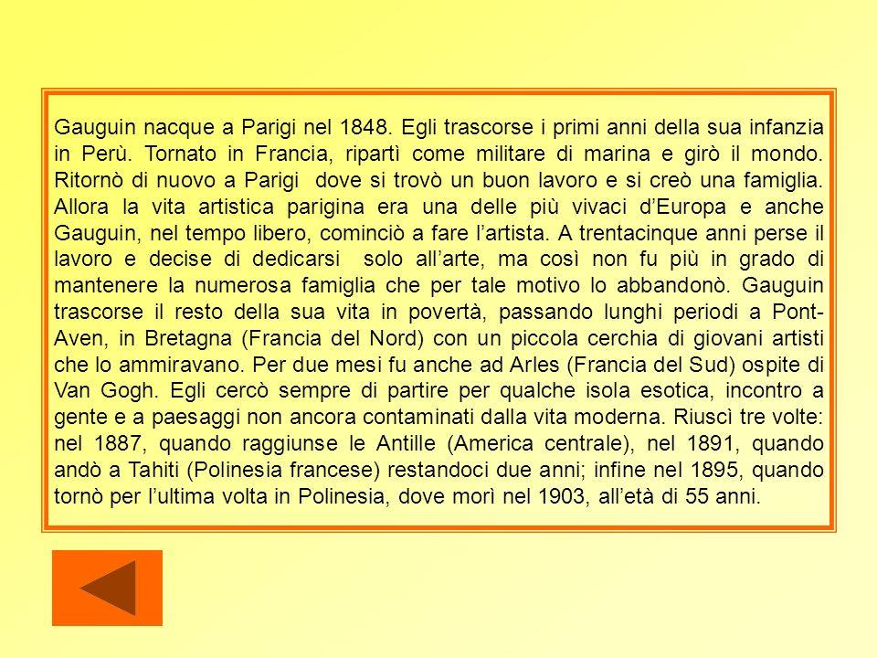 Gauguin nacque a Parigi nel 1848