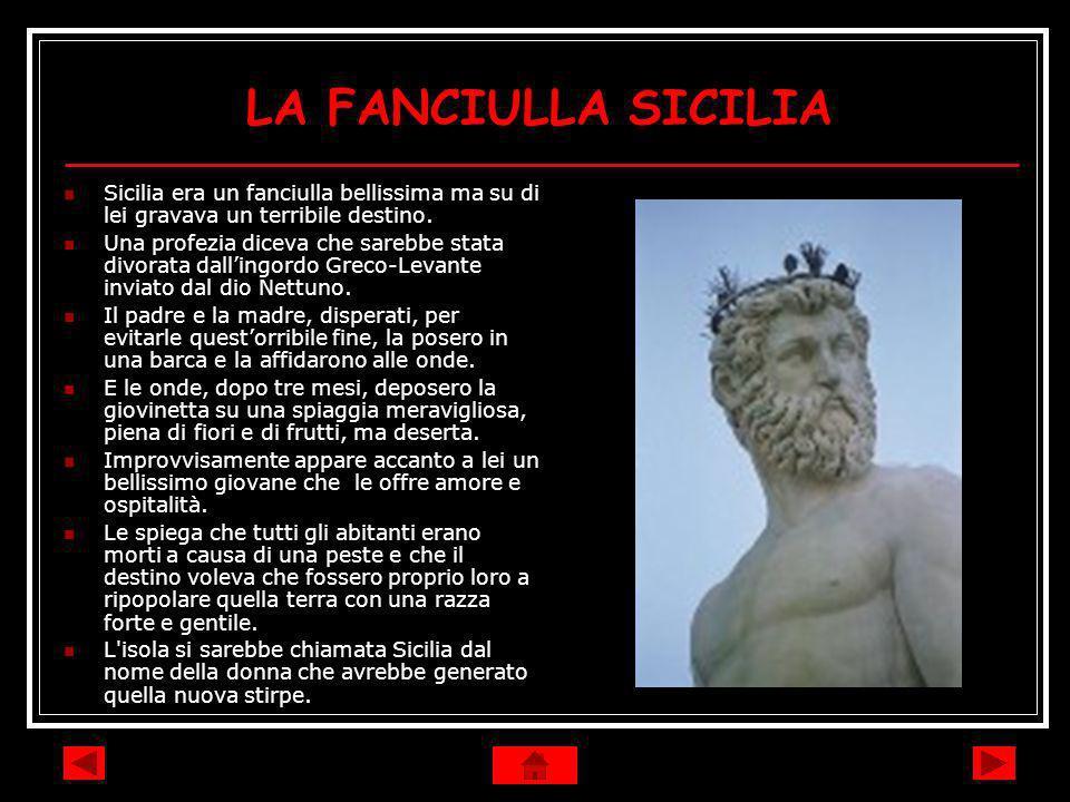 LA FANCIULLA SICILIA Sicilia era un fanciulla bellissima ma su di lei gravava un terribile destino.