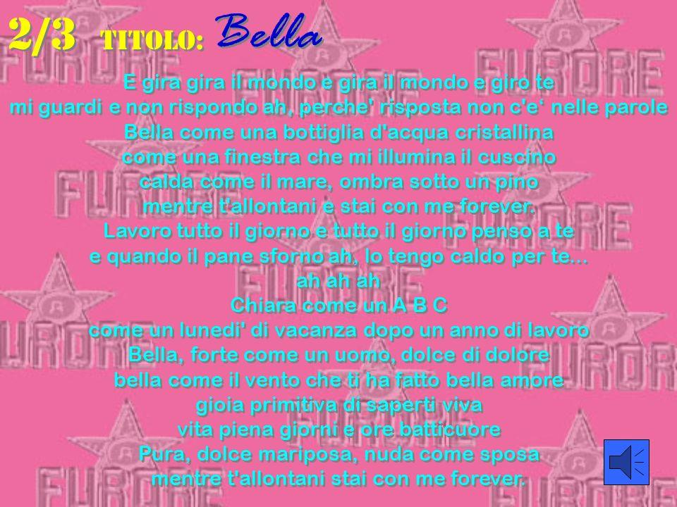 2/3 TITOLO: Bella E gira gira il mondo e gira il mondo e giro te