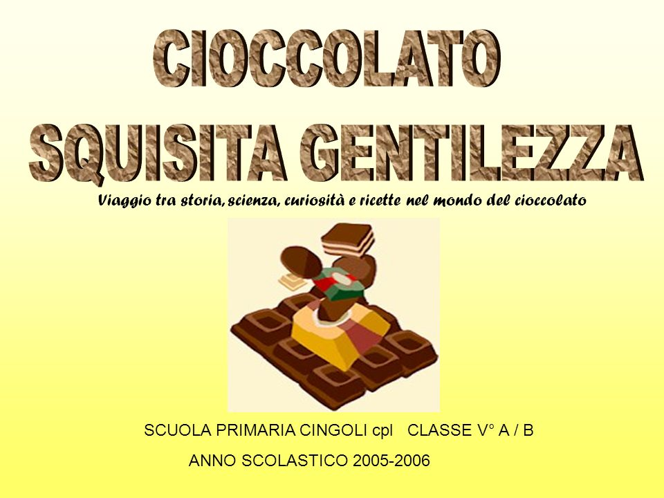 CIOCCOLATO SQUISITA GENTILEZZA