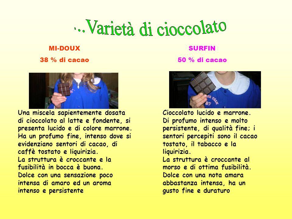 ...Varietà di cioccolato MI-DOUX 38 % di cacao SURFIN 50 % di cacao