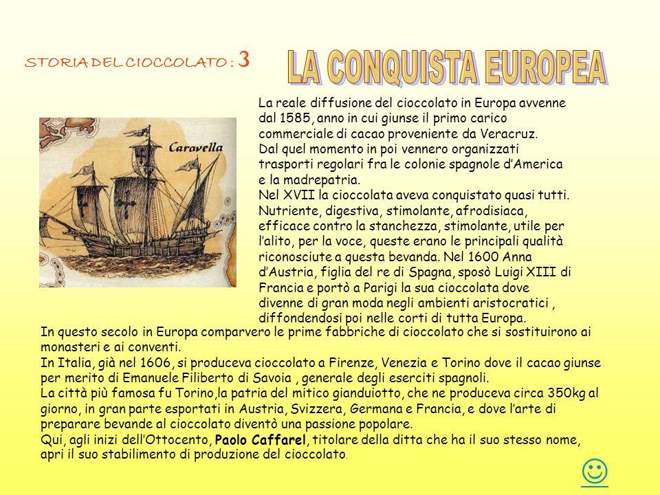 LA CONQUISTA EUROPEA  STORIA DEL CIOCCOLATO : 3