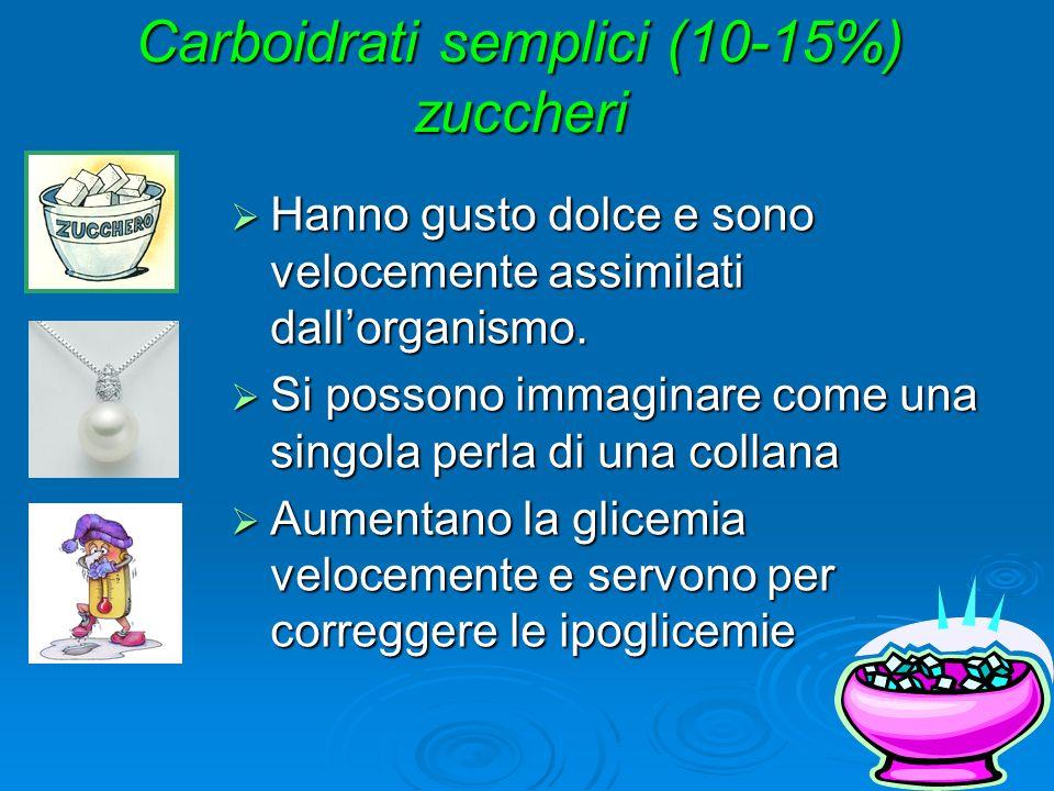Carboidrati semplici (10-15%) zuccheri