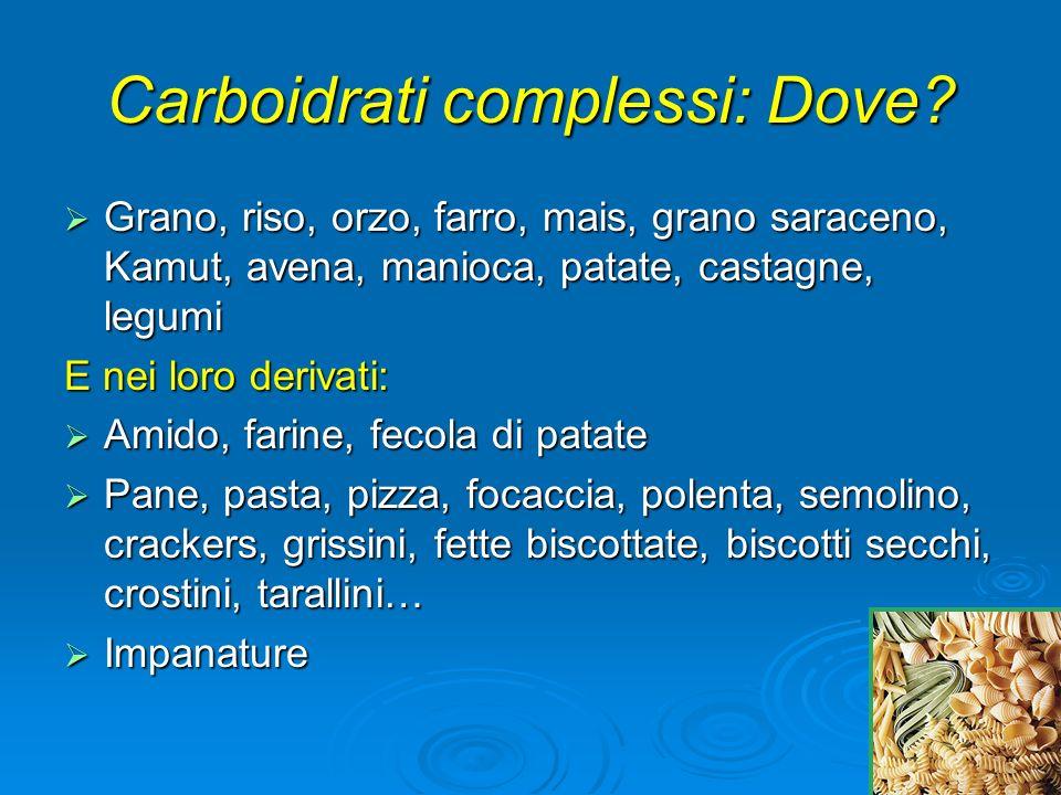 Carboidrati complessi: Dove