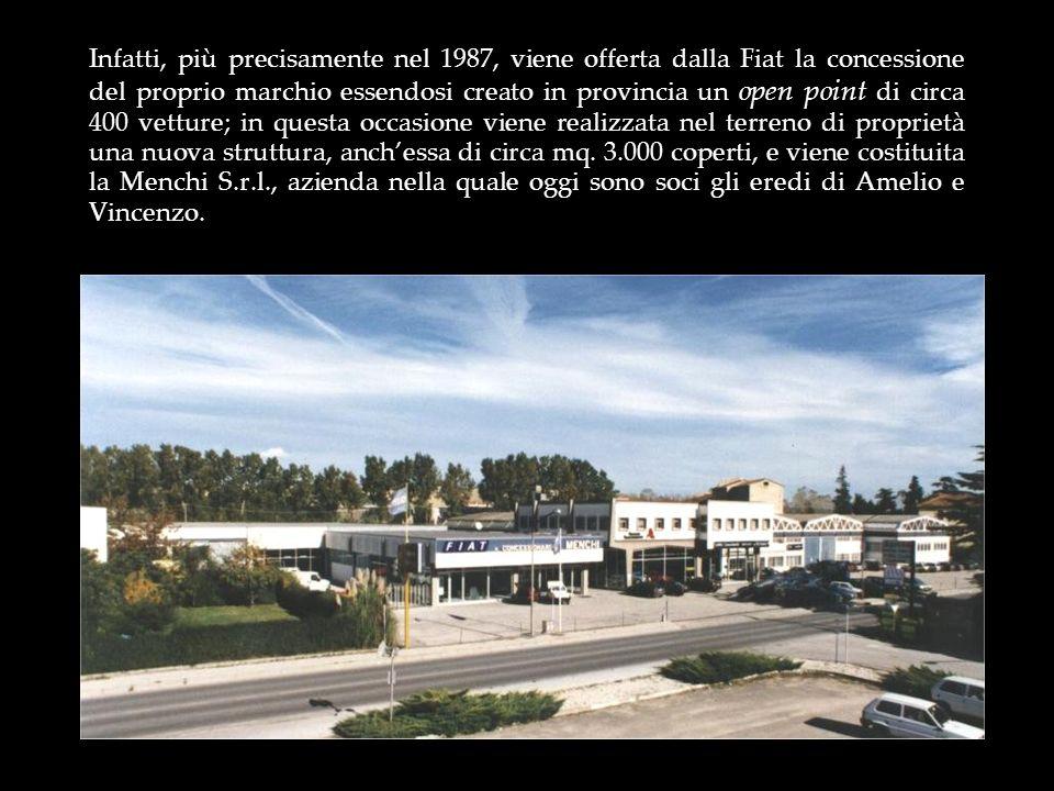 Infatti, più precisamente nel 1987, viene offerta dalla Fiat la concessione del proprio marchio essendosi creato in provincia un open point di circa 400 vetture; in questa occasione viene realizzata nel terreno di proprietà una nuova struttura, anch'essa di circa mq.