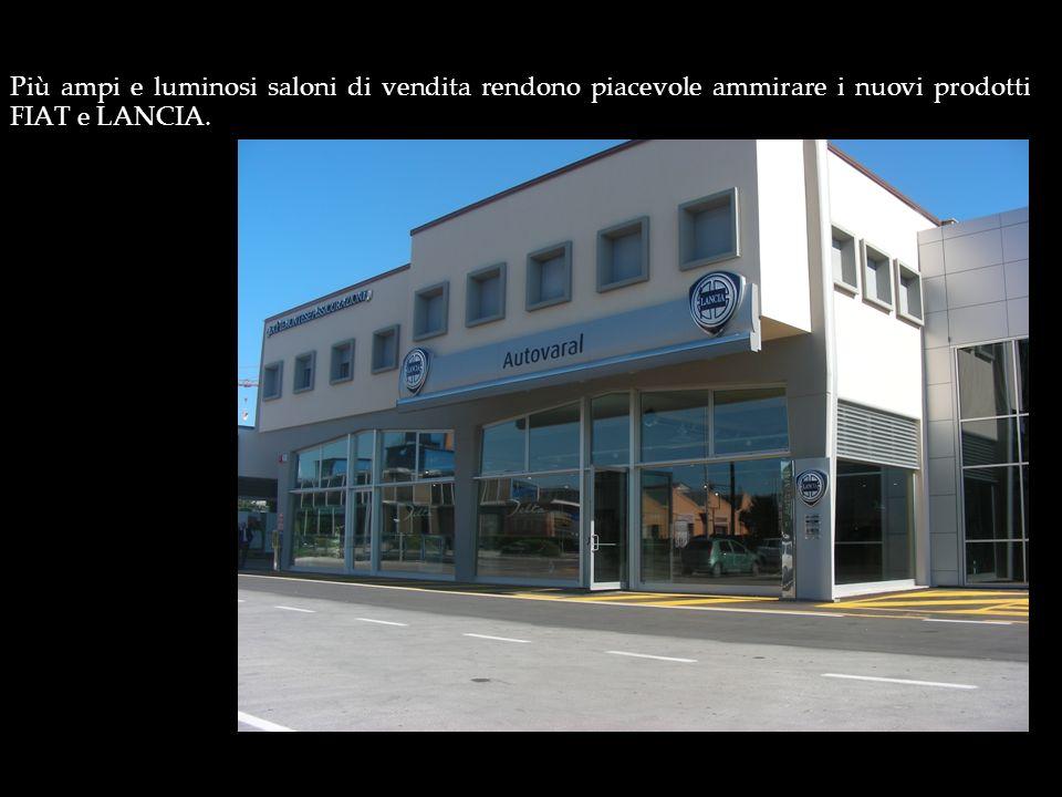 Più ampi e luminosi saloni di vendita rendono piacevole ammirare i nuovi prodotti FIAT e LANCIA.