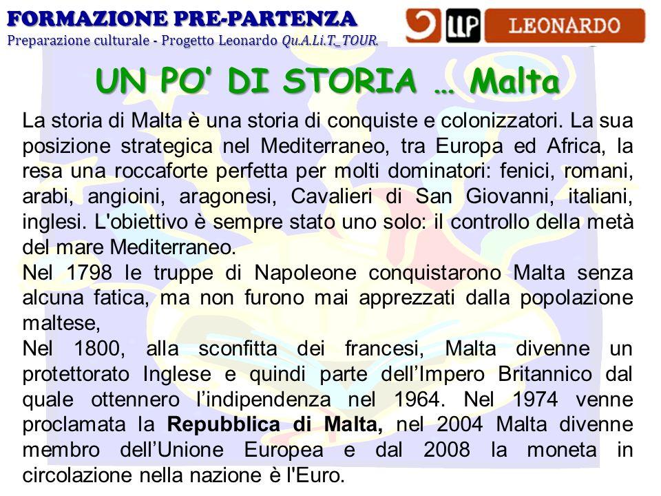 UN PO' DI STORIA … Malta FORMAZIONE PRE-PARTENZA