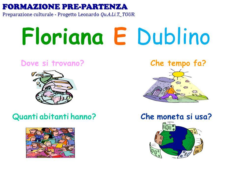 Floriana E Dublino FORMAZIONE PRE-PARTENZA Dove si trovano