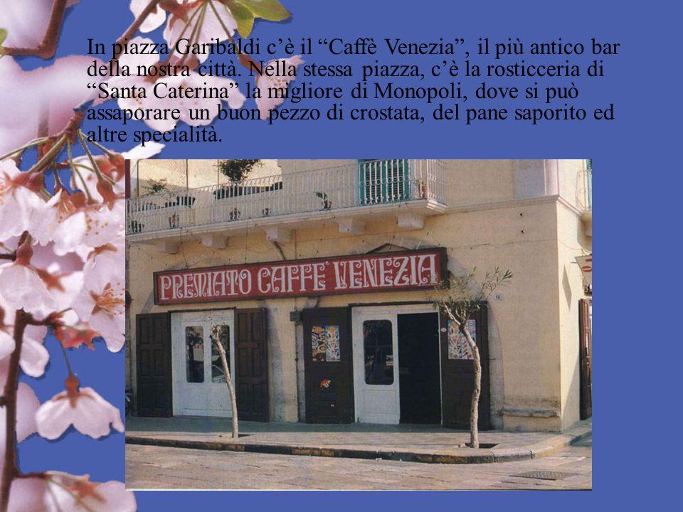 In piazza Garibaldi c'è il Caffè Venezia , il più antico bar della nostra città.