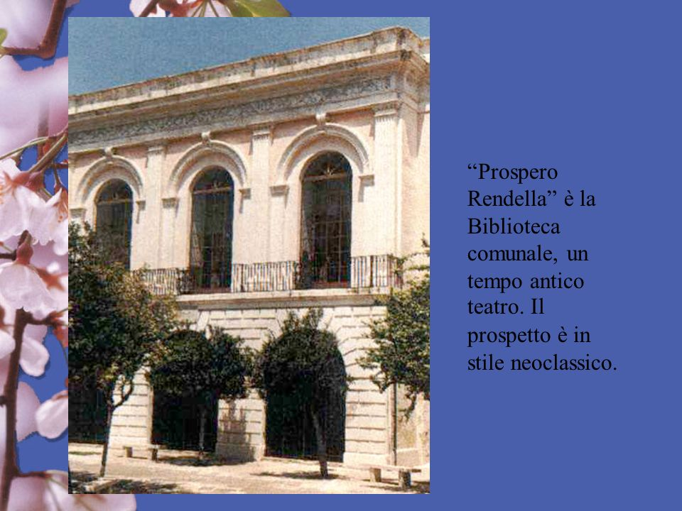 Prospero Rendella è la Biblioteca comunale, un tempo antico teatro