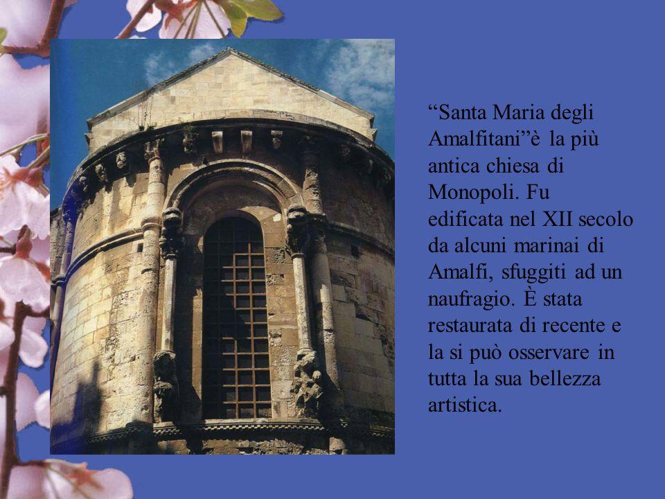Santa Maria degli Amalfitani è la più antica chiesa di Monopoli