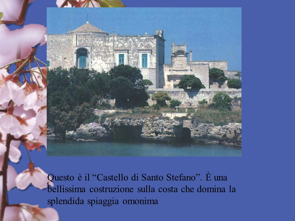 Questo è il Castello di Santo Stefano