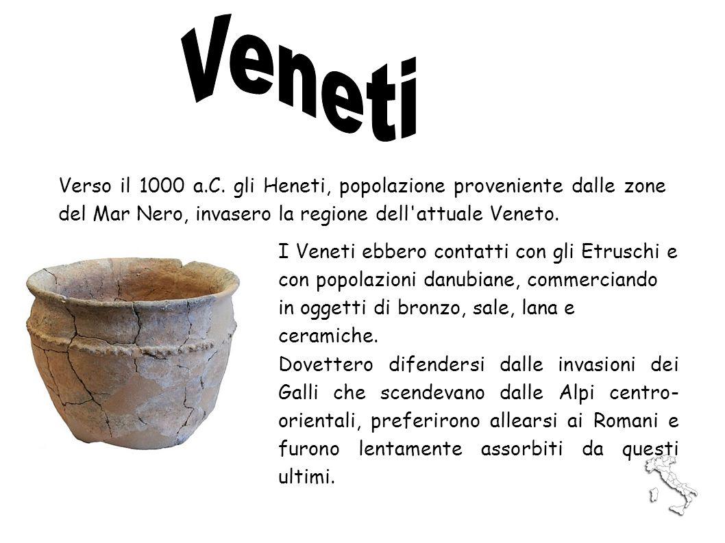 Veneti Verso il 1000 a.C. gli Heneti, popolazione proveniente dalle zone del Mar Nero, invasero la regione dell attuale Veneto.