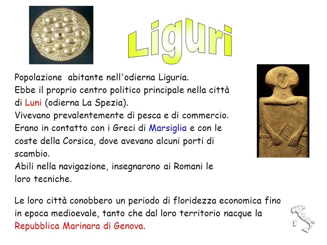 Liguri Popolazione abitante nell odierna Liguria.