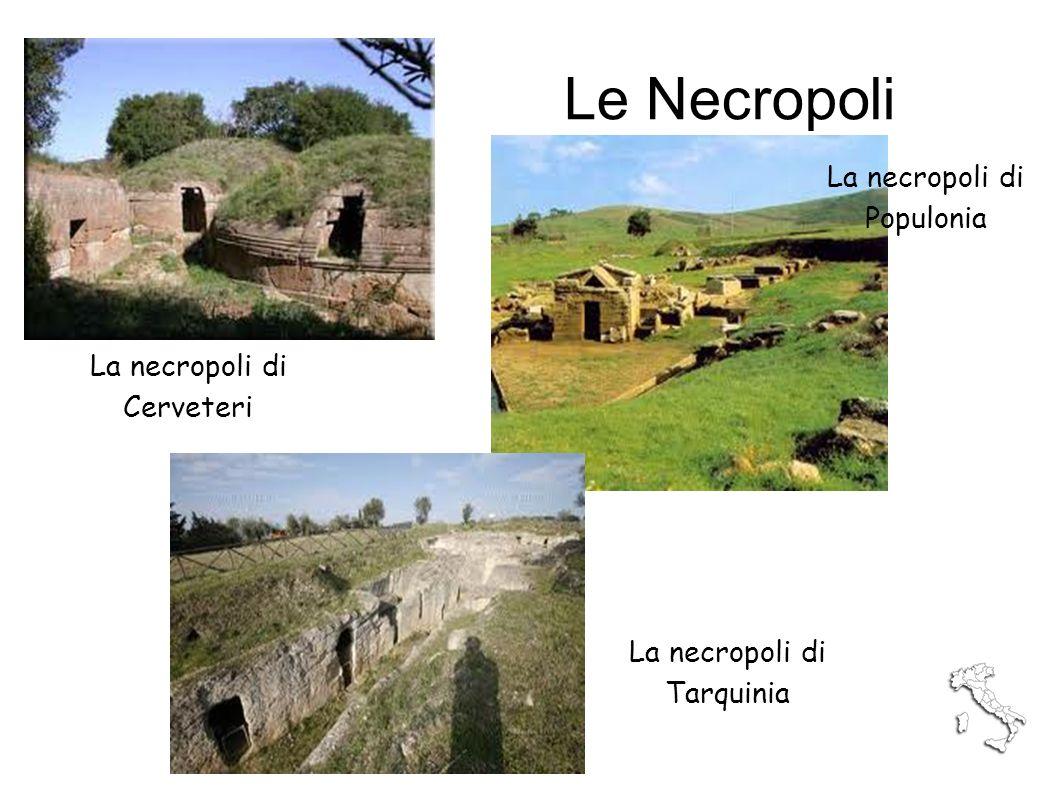 Le Necropoli La necropoli di Populonia La necropoli di Cerveteri