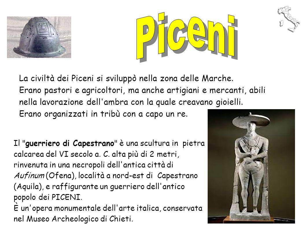 Piceni La civiltà dei Piceni si sviluppò nella zona delle Marche.
