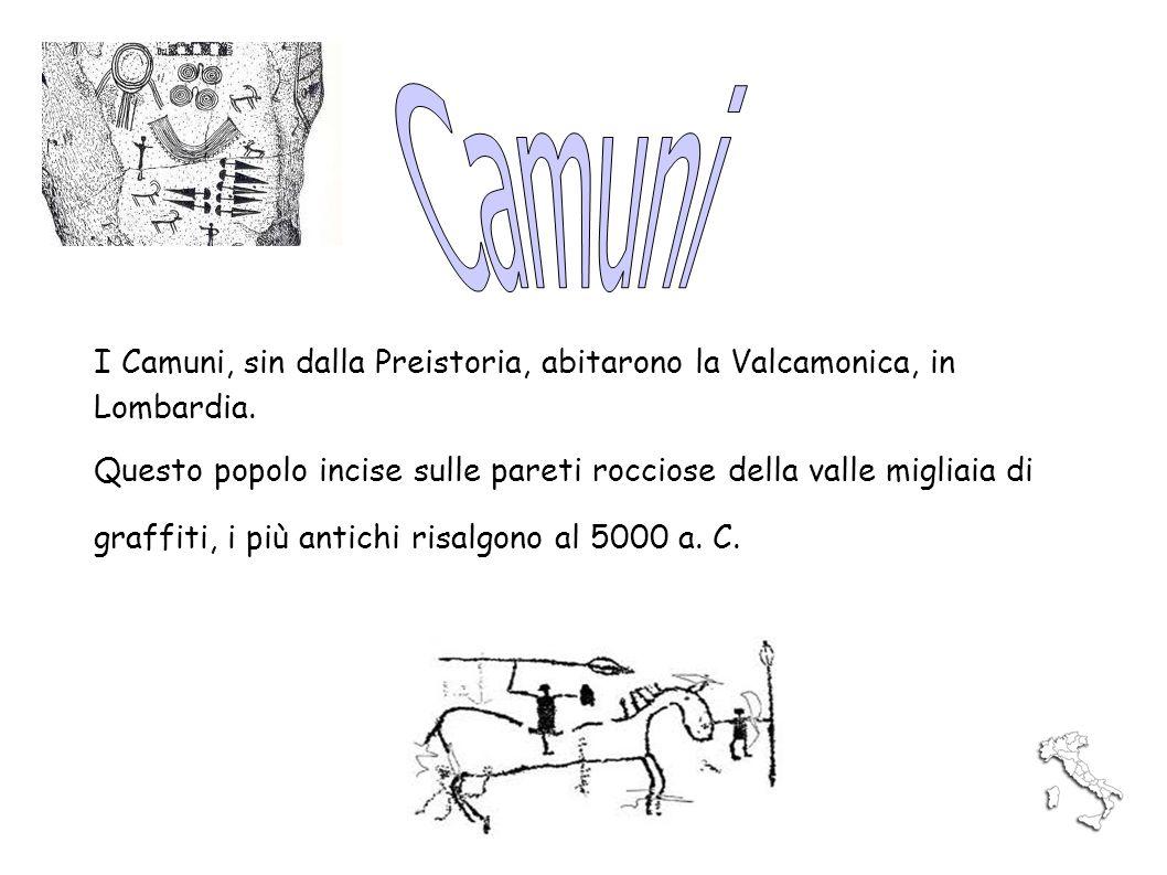 Camuni I Camuni, sin dalla Preistoria, abitarono la Valcamonica, in Lombardia.