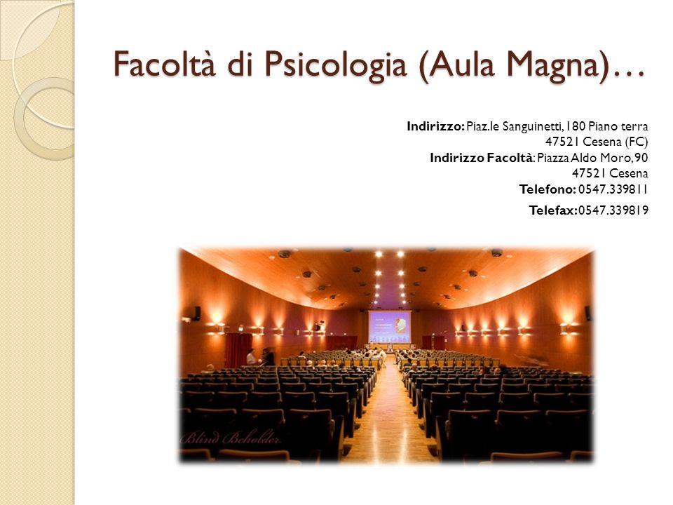 Facoltà di Psicologia (Aula Magna)…