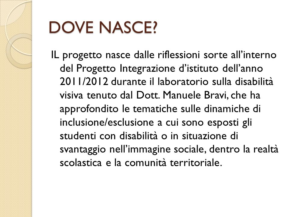 DOVE NASCE