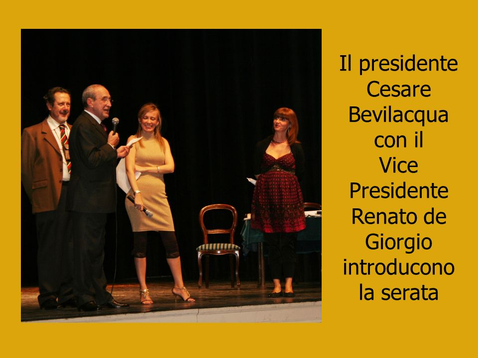 Il presidente Cesare Bevilacqua con il Vice Presidente Renato de Giorgio introducono la serata