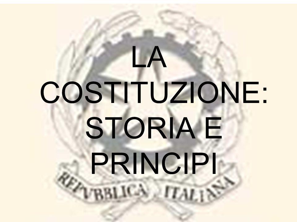 LA COSTITUZIONE: STORIA E PRINCIPI