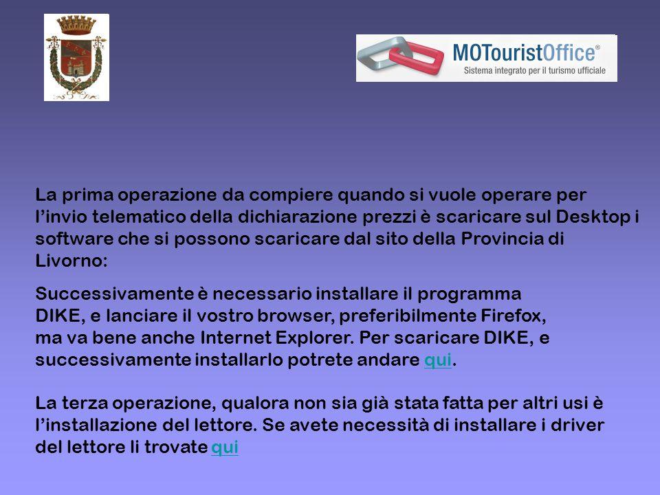 La prima operazione da compiere quando si vuole operare per l'invio telematico della dichiarazione prezzi è scaricare sul Desktop i software che si possono scaricare dal sito della Provincia di Livorno: