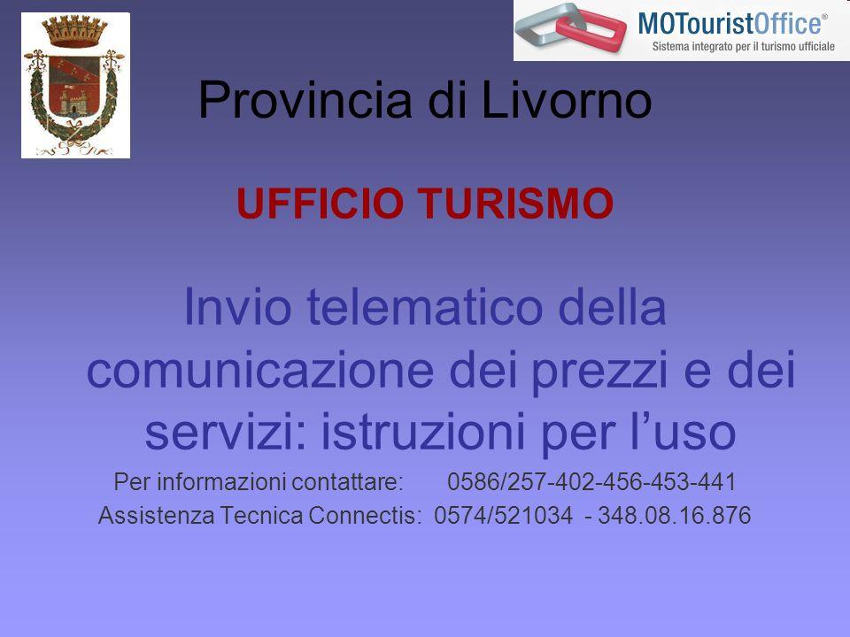 Provincia di LivornoUFFICIO TURISMO. Invio telematico della comunicazione dei prezzi e dei servizi: istruzioni per l'uso.