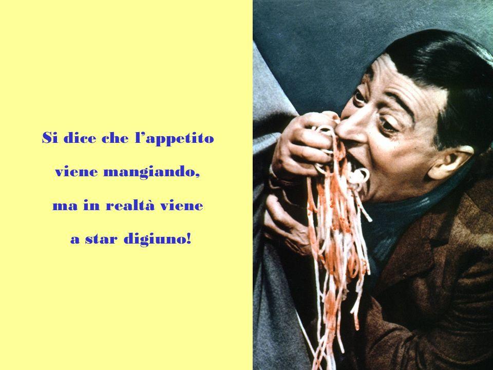 Si dice che l'appetito viene mangiando, ma in realtà viene a star digiuno!